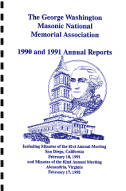 1990 and 1991 Annual Reports of the George Washington Masonic National Memorial Association including Minutes of the Eighty-first and Eighty-second Annual Meeting