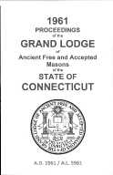 1961 Proceedings of the Grand Lodge of Ancient Free and Accepted Masons of the state of Connecticut
