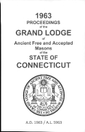 1963 Proceedings of the Grand Lodge of Ancient Free and Accepted Masons of the state of Connecticut