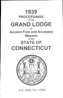 1939 Proceedings of the Grand Lodge of Ancient Free and Accepted Masons of the state of Connecticut