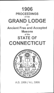 1906 Proceedings of the Grand Lodge of Ancient Free and Accepted Masons of the state of Connecticut