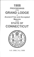 1908 Proceedings of the Grand Lodge of Ancient Free and Accepted Masons of the state of Connecticut