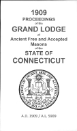 1909 Proceedings of the Grand Lodge of Ancient Free and Accepted Masons of the state of Connecticut