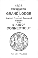 1896 Proceedings of the Grand Lodge of Ancient Free and Accepted Masons of the state of Connecticut