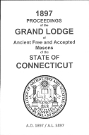 1897 Proceedings of the Grand Lodge of Ancient Free and Accepted Masons of the state of Connecticut