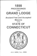 1898 Proceedings of the Grand Lodge of Ancient Free and Accepted Masons of the state of Connecticut
