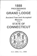 1888 Proceedings of the Grand Lodge of Ancient Free and Accepted Masons of the state of Connecticut