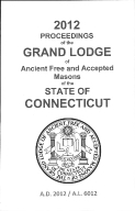 2012 Proceedings of the Grand Lodge of Ancient Free and Accepted Masons of the state of Connecticut