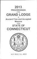 2013 Proceedings of the Grand Lodge of Ancient Free and Accepted Masons of the state of Connecticut
