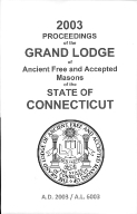 2003 Proceedings of the Grand Lodge of Ancient Free and Accepted Masons of the state of Connecticut