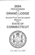 2004 Proceedings of the Grand Lodge of Ancient Free and Accepted Masons of the state of Connecticut