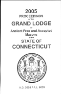 2005 Proceedings of the Grand Lodge of Ancient Free and Accepted Masons of the state of Connecticut