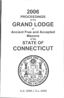2006 Proceedings of the Grand Lodge of Ancient Free and Accepted Masons of the state of Connecticut