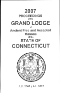 2007 Proceedings of the Grand Lodge of Ancient Free and Accepted Masons of the state of Connecticut
