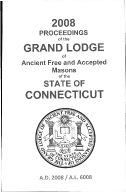 2008 Proceedings of the Grand Lodge of Ancient Free and Accepted Masons of the state of Connecticut