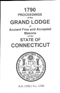 1790-1845 Proceedings of the Grand Lodge of Ancient Free and Accepted Masons of the state of Connecticut