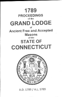 1789 Proceedings of the Grand Lodge of Ancient Free and Accepted Masons of the state of Connecticut