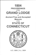 1804 Proceedings of the Grand Lodge of Ancient Free and Accepted Masons of the state of Connecticut