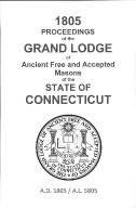1805 Proceedings of the Grand Lodge of Ancient Free and Accepted Masons of the state of Connecticut