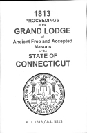 1813 Proceedings of the Grand Lodge of Ancient Free and Accepted Masons of the state of Connecticut