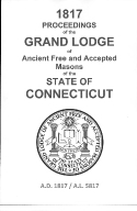 1817 Proceedings of the Grand Lodge of Ancient Free and Accepted Masons of the state of Connecticut
