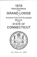 1819 Proceedings of the Grand Lodge of Ancient Free and Accepted Masons of the state of Connecticut