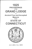 1825 Proceedings of the Grand Lodge of Ancient Free and Accepted Masons of the state of Connecticut