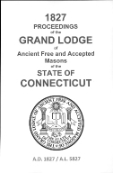 1827 Proceedings of the Grand Lodge of Ancient Free and Accepted Masons of the state of Connecticut