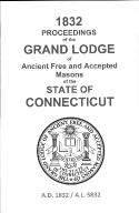 1832 Proceedings of the Grand Lodge of Ancient Free and Accepted Masons of the state of Connecticut
