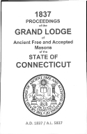 1837 Proceedings of the Grand Lodge of Ancient Free and Accepted Masons of the state of Connecticut