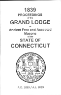 1839 Proceedings of the Grand Lodge of Ancient Free and Accepted Masons of the state of Connecticut