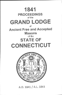 1841 Proceedings of the Grand Lodge of Ancient Free and Accepted Masons of the state of Connecticut