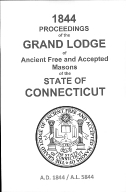 1844 Proceedings of the Grand Lodge of Ancient Free and Accepted Masons of the state of Connecticut
