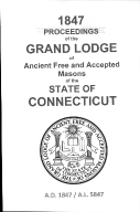 1847 Proceedings of the Grand Lodge of Ancient Free and Accepted Masons of the state of Connecticut