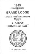 1849 Proceedings of the Grand Lodge of Ancient Free and Accepted Masons of the state of Connecticut