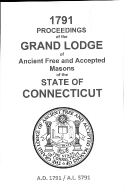 1791 Proceedings of the Grand Lodge of Ancient Free and Accepted Masons of the state of Connecticut