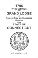 1796 Proceedings of the Grand Lodge of Ancient Free and Accepted Masons of the state of Connecticut