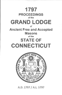 1797 Proceedings of the Grand Lodge of Ancient Free and Accepted Masons of the state of Connecticut