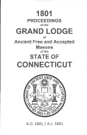 1801 Proceedings of the Grand Lodge of Ancient Free and Accepted Masons of the state of Connecticut