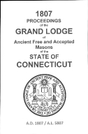 1807 Proceedings of the Grand Lodge of Ancient Free and Accepted Masons of the state of Connecticut