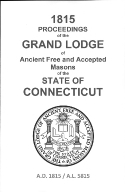 1815 Proceedings of the Grand Lodge of Ancient Free and Accepted Masons of the state of Connecticut