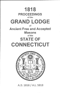 1818 Proceedings of the Grand Lodge of Ancient Free and Accepted Masons of the state of Connecticut