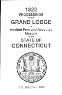 1822 Proceedings of the Grand Lodge of Ancient Free and Accepted Masons of the state of Connecticut