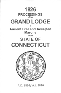 1826 Proceedings of the Grand Lodge of Ancient Free and Accepted Masons of the state of Connecticut