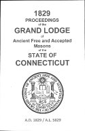 1829 Proceedings of the Grand Lodge of Ancient Free and Accepted Masons of the state of Connecticut