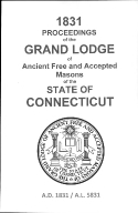 1831 Proceedings of the Grand Lodge of Ancient Free and Accepted Masons of the state of Connecticut
