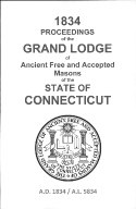 1834 Proceedings of the Grand Lodge of Ancient Free and Accepted Masons of the state of Connecticut