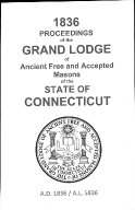 1836 Proceedings of the Grand Lodge of Ancient Free and Accepted Masons of the state of Connecticut