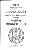 1838 Proceedings of the Grand Lodge of Ancient Free and Accepted Masons of the state of Connecticut