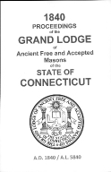 1840 Proceedings of the Grand Lodge of Ancient Free and Accepted Masons of the state of Connecticut